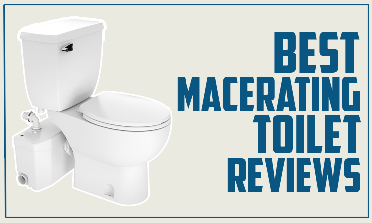 Best Macerating Toilet Reviews